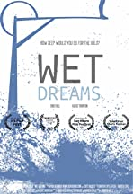 Wet Dreams: One Woman's Chance at Touching Gold