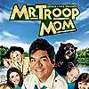 Still Mr. Troop Mom