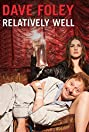 Dave Foley: Relatively Well (2013) Poster