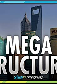 Megastructures Poster - TV Show Forum, Cast, Reviews