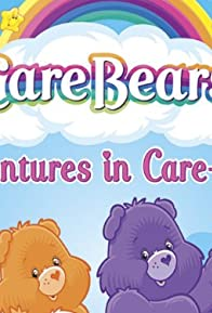 Primary photo for Care Bears: Adventures in Care-A-Lot