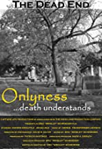 Onlyness... Death Understands