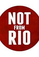 Not from Rio