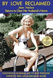 By Love Reclaimed: The Untold Story of Jean Harlow and Paul Bern Poster