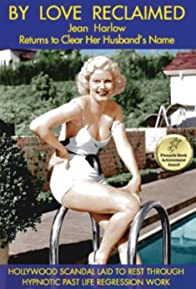 Primary photo for By Love Reclaimed: The Untold Story of Jean Harlow and Paul Bern