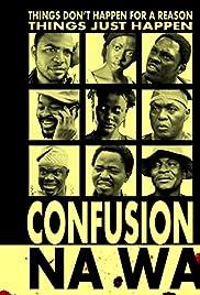 Confusion Na Wa (2013) filme kostenlos