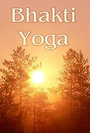 Bhakti Yoga Video 2009