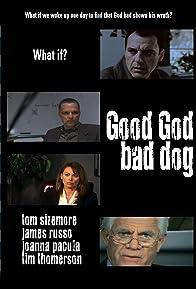 Primary photo for Good God Bad Dog