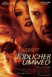 Tödlicher Umweg(2004) Poster - Movie Forum, Cast, Reviews