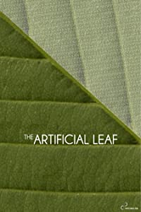 Watchfree full movie The Artificial Leaf [1920x1280]