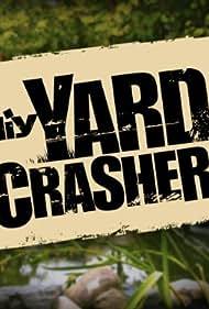 Yard Crashers (2008)