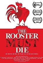 The Rooster Must Die