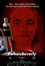 #whoisBeverly