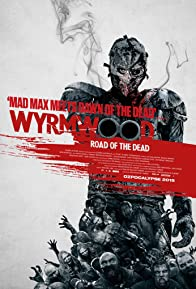 Primary photo for Wyrmwood: Road of the Dead