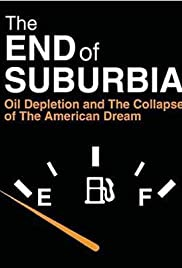 The End of Suburbia: Oil Depletion and the Collapse of the American Dream Poster