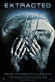 Extracted (2013) Poster - Movie Forum, Cast, Reviews