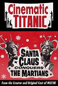 Cinematic Titanic: Santa Claus Conquers the Martians Poster - Movie Forum, Cast, Reviews