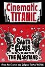Cinematic Titanic: Santa Claus Conquers the Martians (2008) Poster