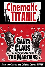 Cinematic Titanic: Santa Claus Conquers the Martians Poster