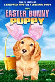 An Easter Bunny Puppy (2013) Poster - Movie Forum, Cast, Reviews