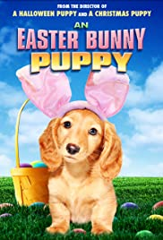 An Easter Bunny Puppy(2013) Poster - Movie Forum, Cast, Reviews