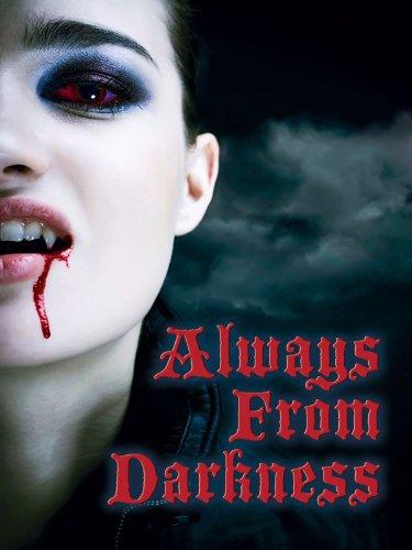 Always From Darkness (2011)