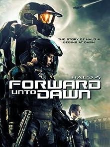 Halo 4: Forward Unto Dawnเฮโล 4 หน่วยฝึกรบมหากาฬ