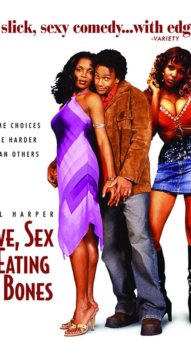 Love, Sex and Eating the Bones (2003) - IMDb