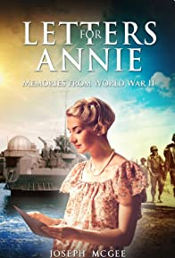 Primary photo for Letters for Annie: Memories from World War II