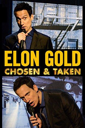 Elon Gold: Chosen & Taken (2014)