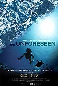 The Unforeseen (2007)