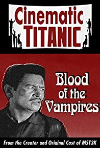 Primary photo for Cinematic Titanic: Blood of the Vampires