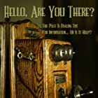 Hello, Are You There? (2019)