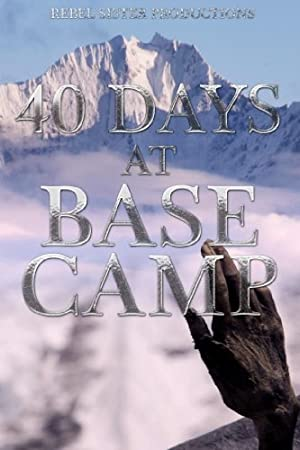 Where to stream 40 Days at Base Camp