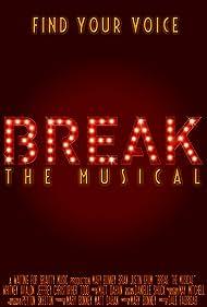 Break: The Musical (2016)