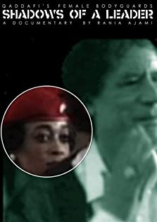 Shadows of a Leader: Qaddafi's Female Bodyguards (2004)