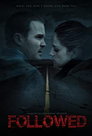Followed (2015) Poster - Movie Forum, Cast, Reviews