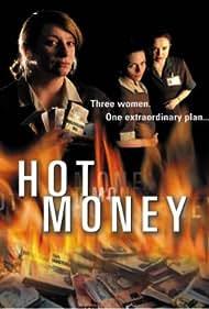 Hot Money (2001) Poster - Movie Forum, Cast, Reviews