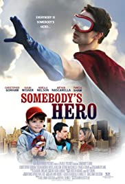 Somebody's Hero (2011) Poster - Movie Forum, Cast, Reviews