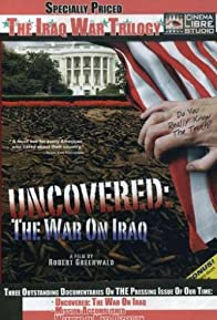 Primary photo for Uncovered: The War on Iraq