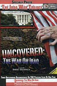 Free full movies online Uncovered: The War on Iraq [480p]