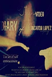 The Video Diary of Ricardo Lopez Poster