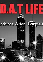 D.A.T. Life Decisions After Temptation