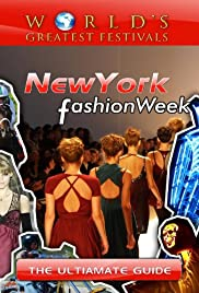 World's Greatest Festivals the Ultimate Guide to New York Fashion Week Poster