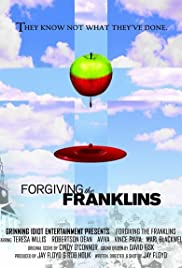 Forgiving the Franklins (2006) Poster - Movie Forum, Cast, Reviews