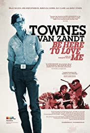 Be Here to Love Me: A Film About Townes Van Zandt Poster