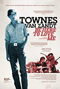 Primary photo for Be Here to Love Me: A Film About Townes Van Zandt
