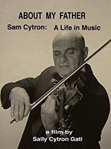 Movie watchers About My Father: Sam Cytron - A Life in Music USA [WEB-DL]