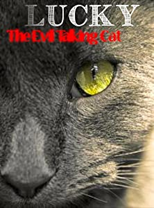 Lucky: The Evil Talking Cat