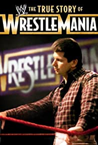 Primary photo for The True Story of WrestleMania